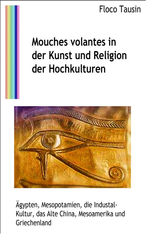 Das eBuch: Mouches volantes in der Kunst und Religion der Hochkulturen.