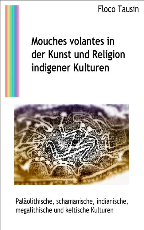 Das eBuch: Mouches volantes in der Kunst und Religion indigener Kulturen.